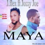 J. Flex – Maya ft. Jossy Joe