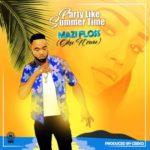 Mazi Floss – Party Like Summertime