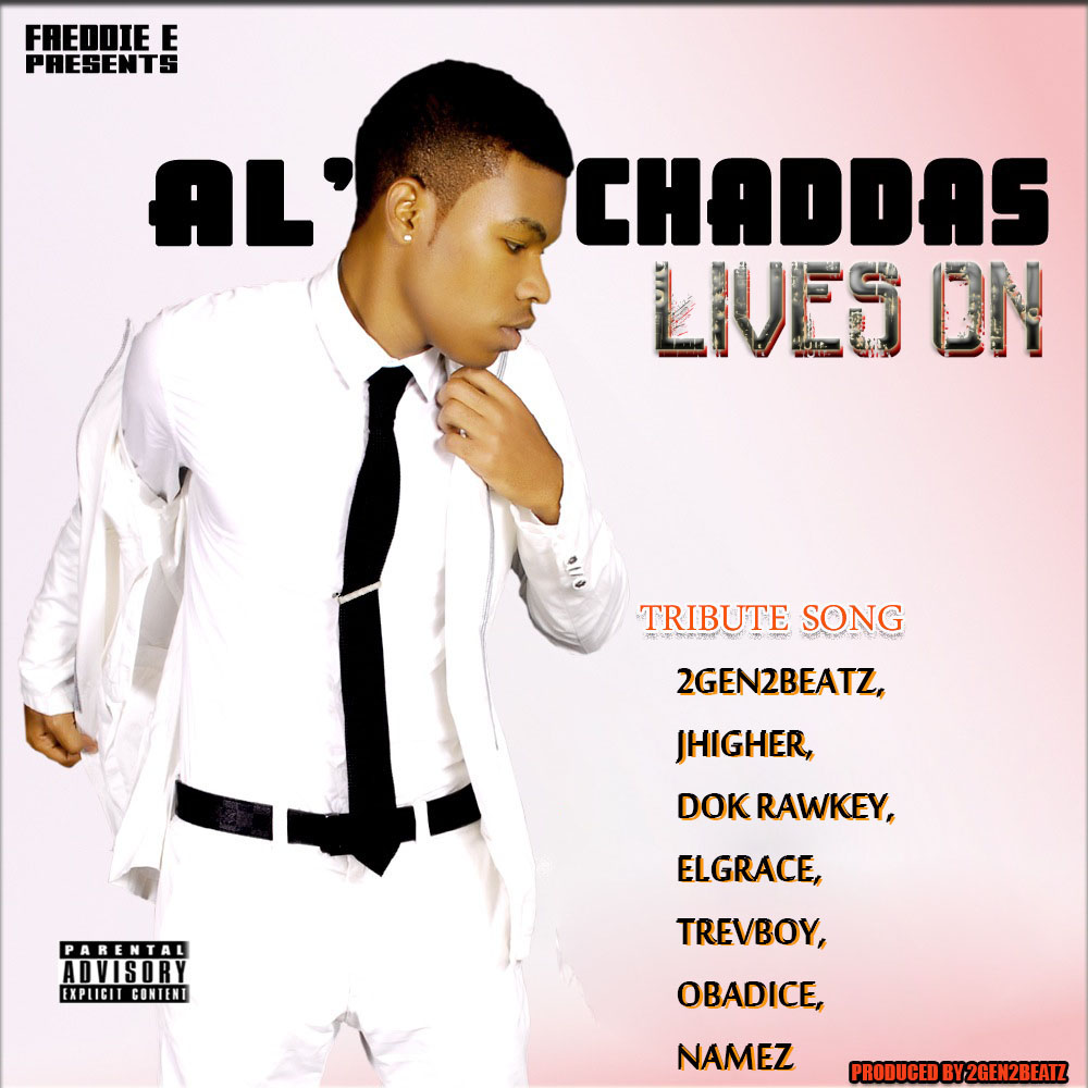Al'Chaddas Lives On (Tribute Song) ft. 2Gen2Beatz, JHigher, Dok Rawkey, Elgrace, Trevboy, Obadice & Namez