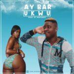 Ay Bar – Ukwu