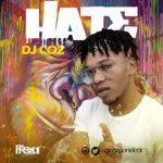 DJ Coz – Hate