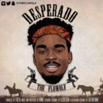 The Flowolf – Desperado