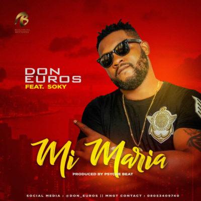 VIDEO: Don Euros – Mi Maria ft. Soky