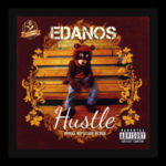 AUDIO+VIDEO: Edanos – Hustle