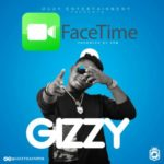 Gizzy – FACETIME (Prod. By Dr. Syk)