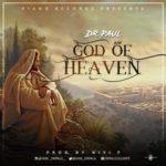 Dr. Paul – God of Heaven (Prod. Niyi P)