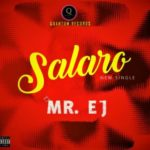 Mr E.J.  – Salaro (Prod. By Puffy Tee)