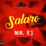 Mr E.J.  – Salaro (Prod. By Puffy Tee)