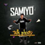 Samiyo – Talk Plenty (Prod. By Xuzi)