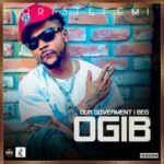 Oritsefemi – OGIB (Our Government I Beg) [New Song]