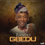 Rando – Gbedu ft. Puffytee