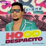 X-One – Hood Despacito