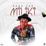 Leke Lee – Miliki (Prod. By Masterkraft)