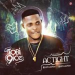 Tobi 9ice – Ac Tight (Prod. By Tmb)