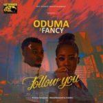 Oduma – Follow You ft. Fancy