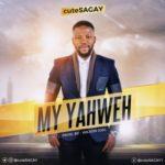 cuteSAGAY – My Yahweh (Prod. By Wilson Joel)