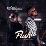 Kezreel X Sean Dickson – Push (Prod. Kayz Beatz)