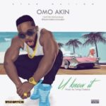 OmoAkin – You Know It [New Song]