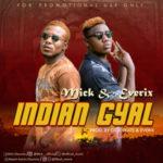 Mick & Everix – Indian Gyal