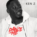 VIDEO: Ken Z – Dance With Me (Directed by Champion Studio)