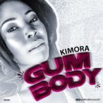 VIDEO: Kimora – Gum Body