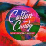 LeriQ x DJ Tunez – Cotton Candy ft. Burna Boy