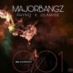 Major Bangz – 001 ft. Phyno & Olamide [New Song]