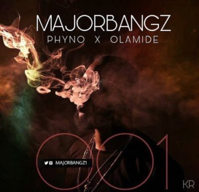 Image result for Major Bangz ft. Phyno & Olamide – 001