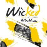 Meekhan – Wicked (Prod. B-Mystireo)