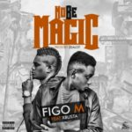 Figo M – Nobe Magic ft. Xbusta