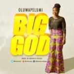 Oluwapelumi – Big God