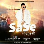 Jehosh – SaSe (Prod. By Sayxuzi)