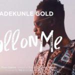 Adekunle Gold – Call On Me [New Video]