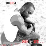 VIDEO: Dhika – Nobody Bad Pass