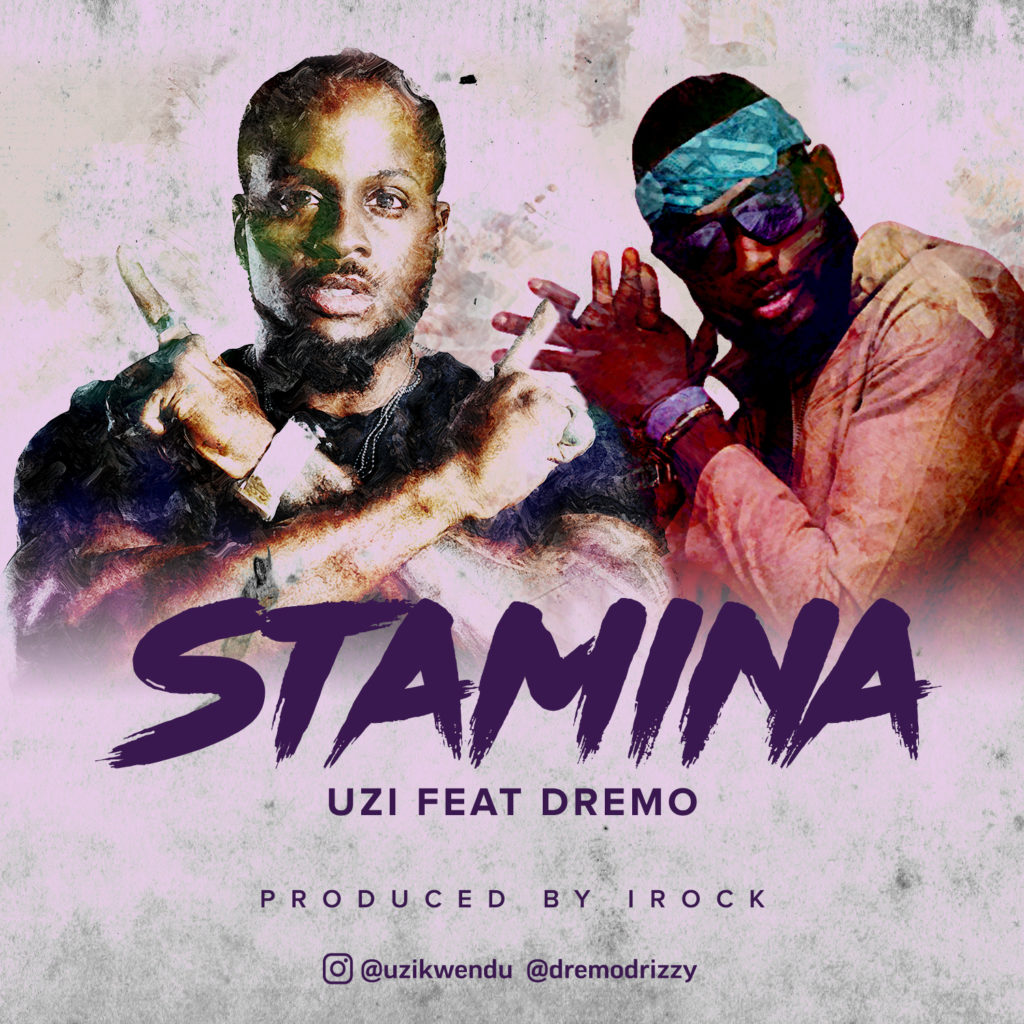 Uzi – Stamina ft. Dremo [New Song]