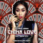 Victoria Kimani – China Love ft. Rock City [New Song]