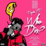 PsychoYP – Who Dis?