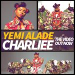 Yemi Alade – Charliee [New Video]