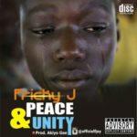 Fricky J – Peace & Unity