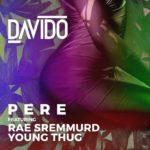 Davido – Pere f. Rae Sremmurd & Young Thug [Lyrics]