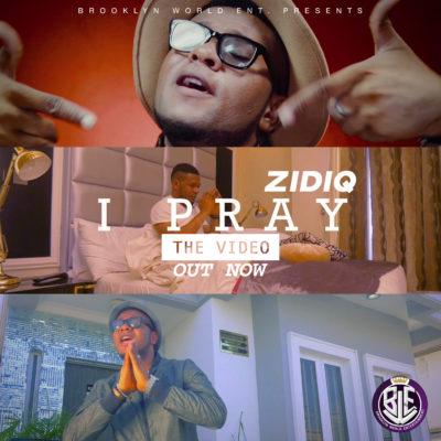 VIDEO: Zidiq- I PRAY
