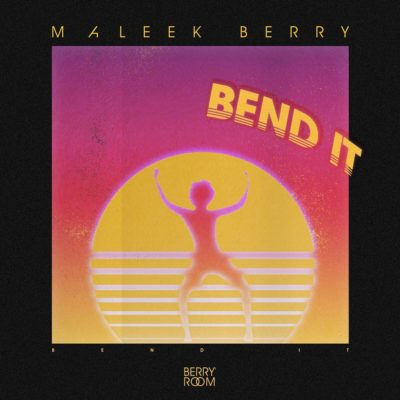 Maleek Berry – Bend It [New Song]