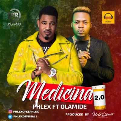 Download Music: Phlex Ft. Olamide - MEDICINA 2.0