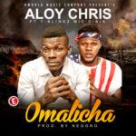 Aloy Chris – Omalicha ft. T-blinkz Mic'dibia
