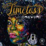 Omawumi – I No Sure | Timeless [New Video]