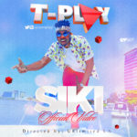VIDEO: T-Play – Siki