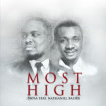 Nosa – Most High ft. Nathaniel Bassey [ New Song]