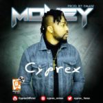 AUDIO+VIDEO: Cyprex – Money (Prod. By Emani)