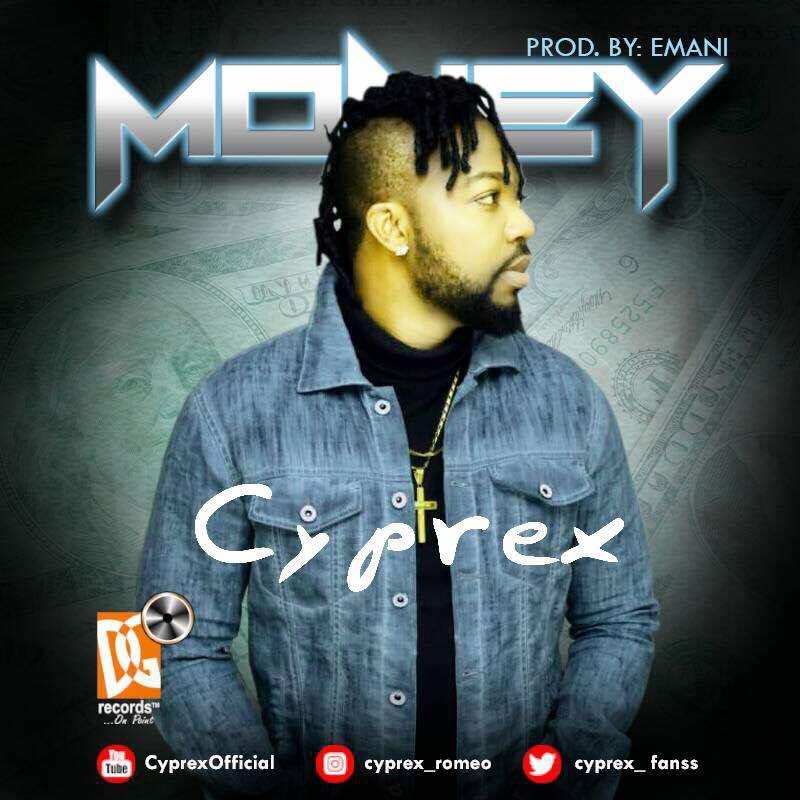 AUDIO+VIDEO: Cyprex – Money (Prod. By Emani)