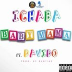 PREMIERE: Ichaba – Baby Mama ft. Davido [New Song]